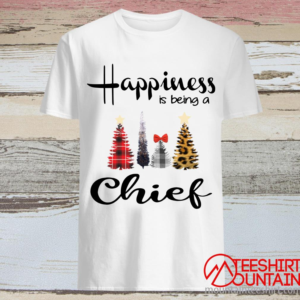 Tree Christmas Happiness Is Being A Chief Shirt