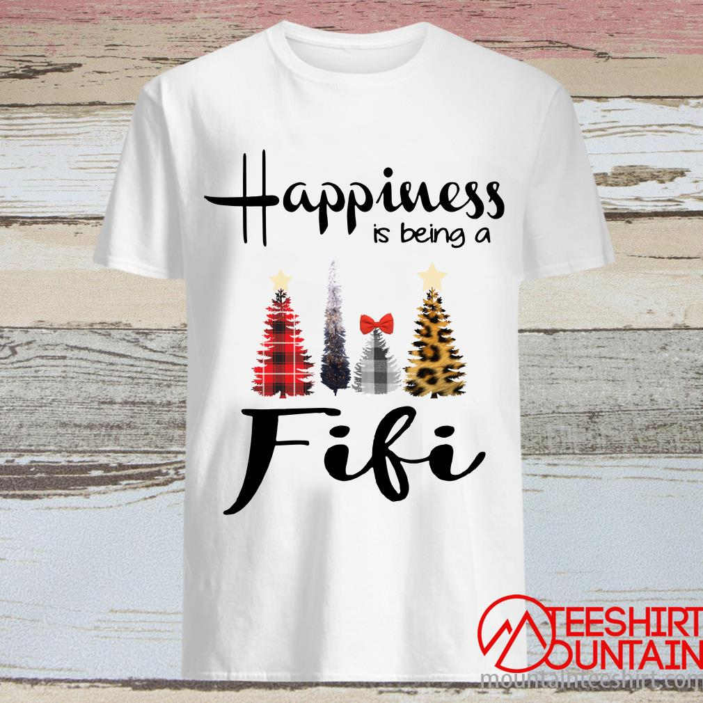 Tree Christmas Happiness Is Being A Fifi Shirt