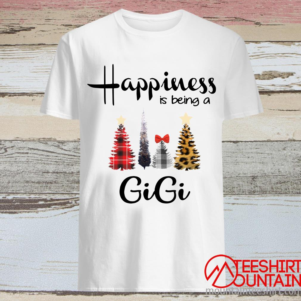 Tree Christmas Happiness Is Being A Gigi Shirt