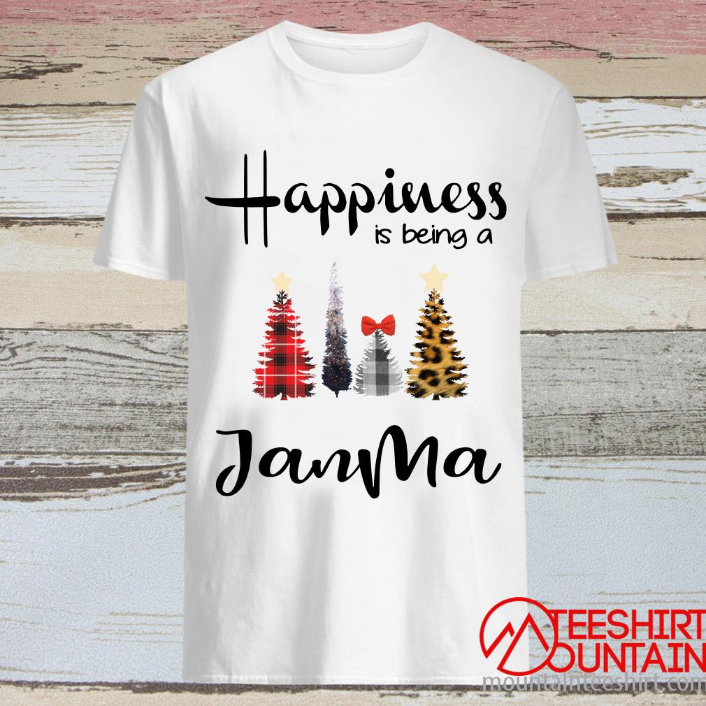 Tree Christmas Happiness Is Being A JanMa Shirt