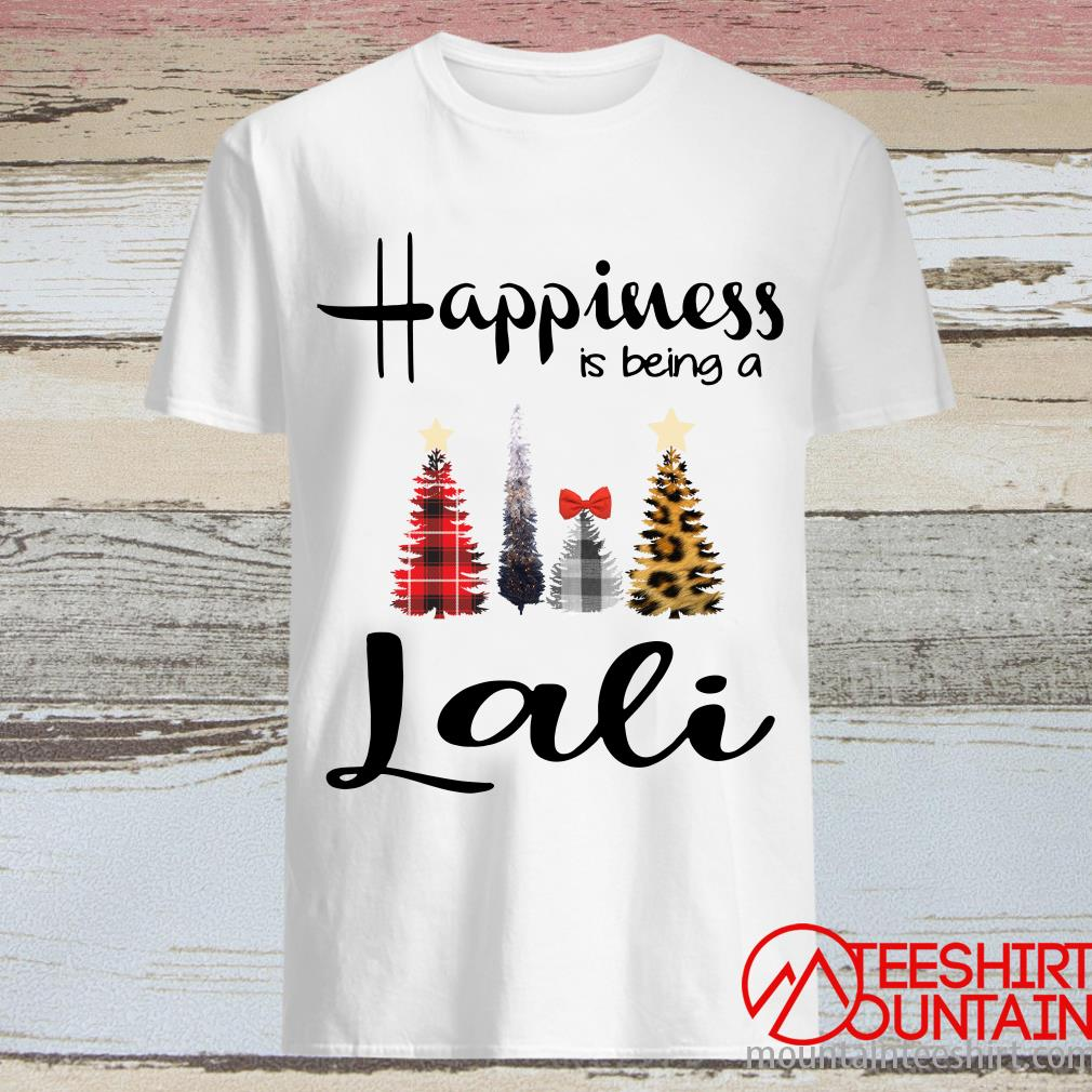 Tree Christmas Happiness Is Being A Lali Shirt