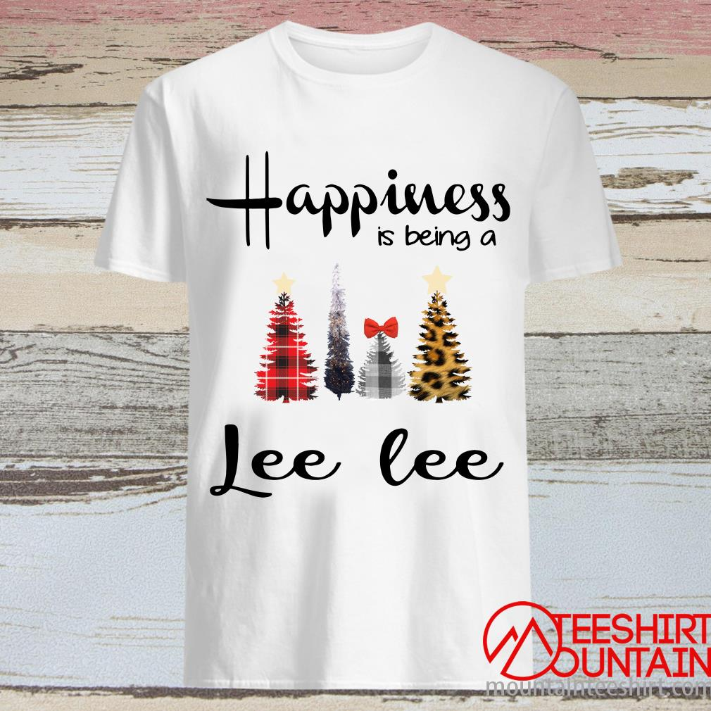 Tree Christmas Happiness Is Being A Lee Lee Shirt