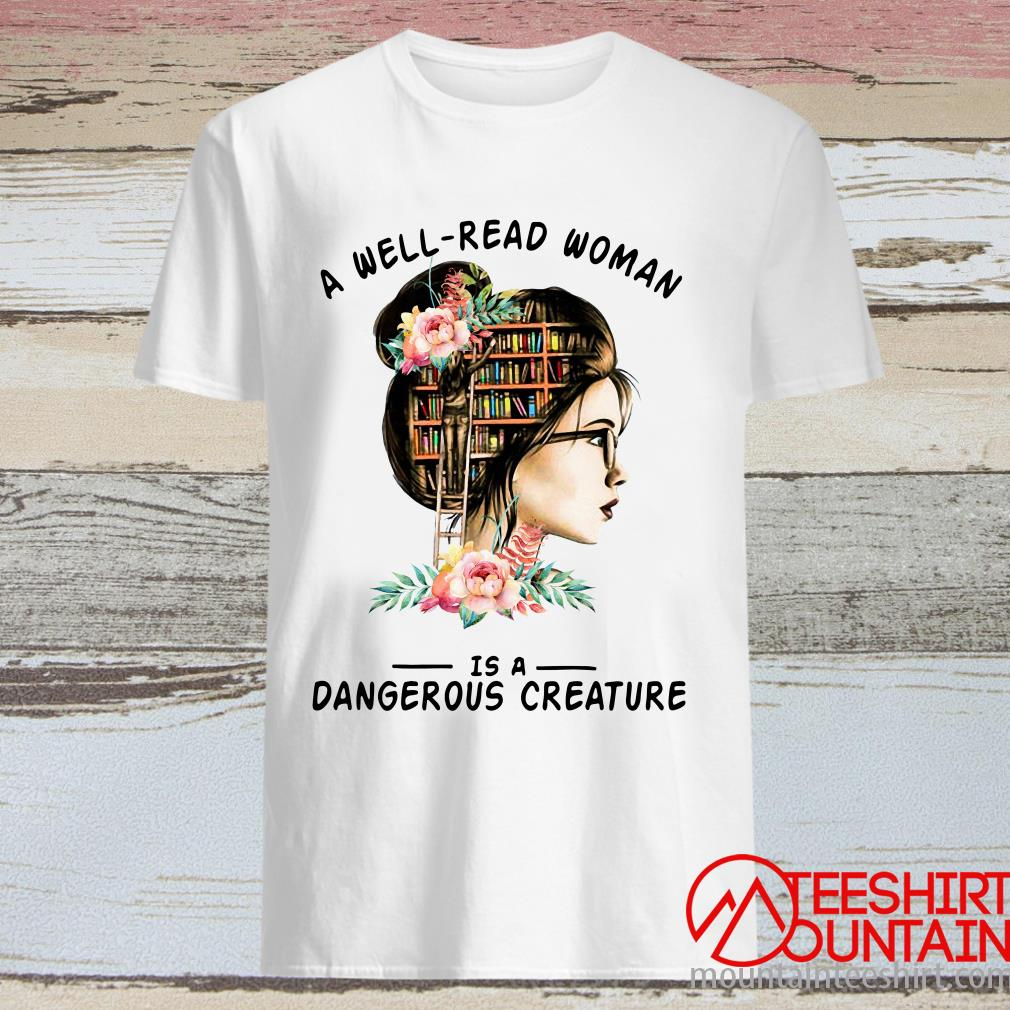 A Well Read Woman Is A Dangerous Creature Floral Shirt