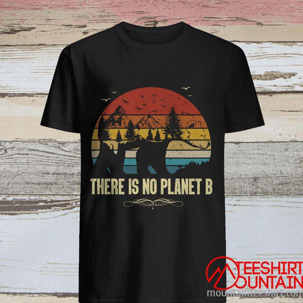 There Is No Planet B Vintage Shirt
