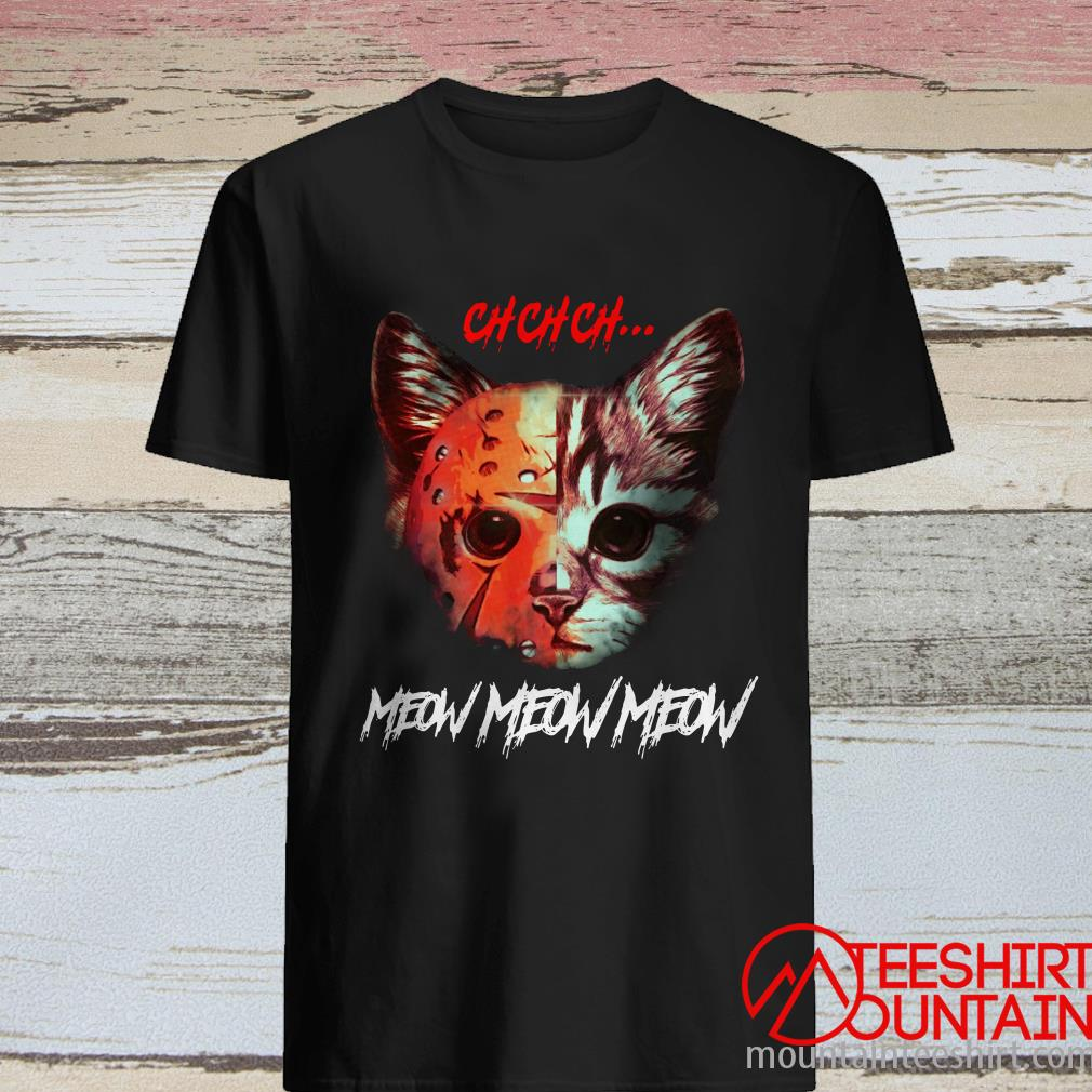 Ch Ch Ch Meow Meow Meow Jason Voorhees Cat T-Shirt