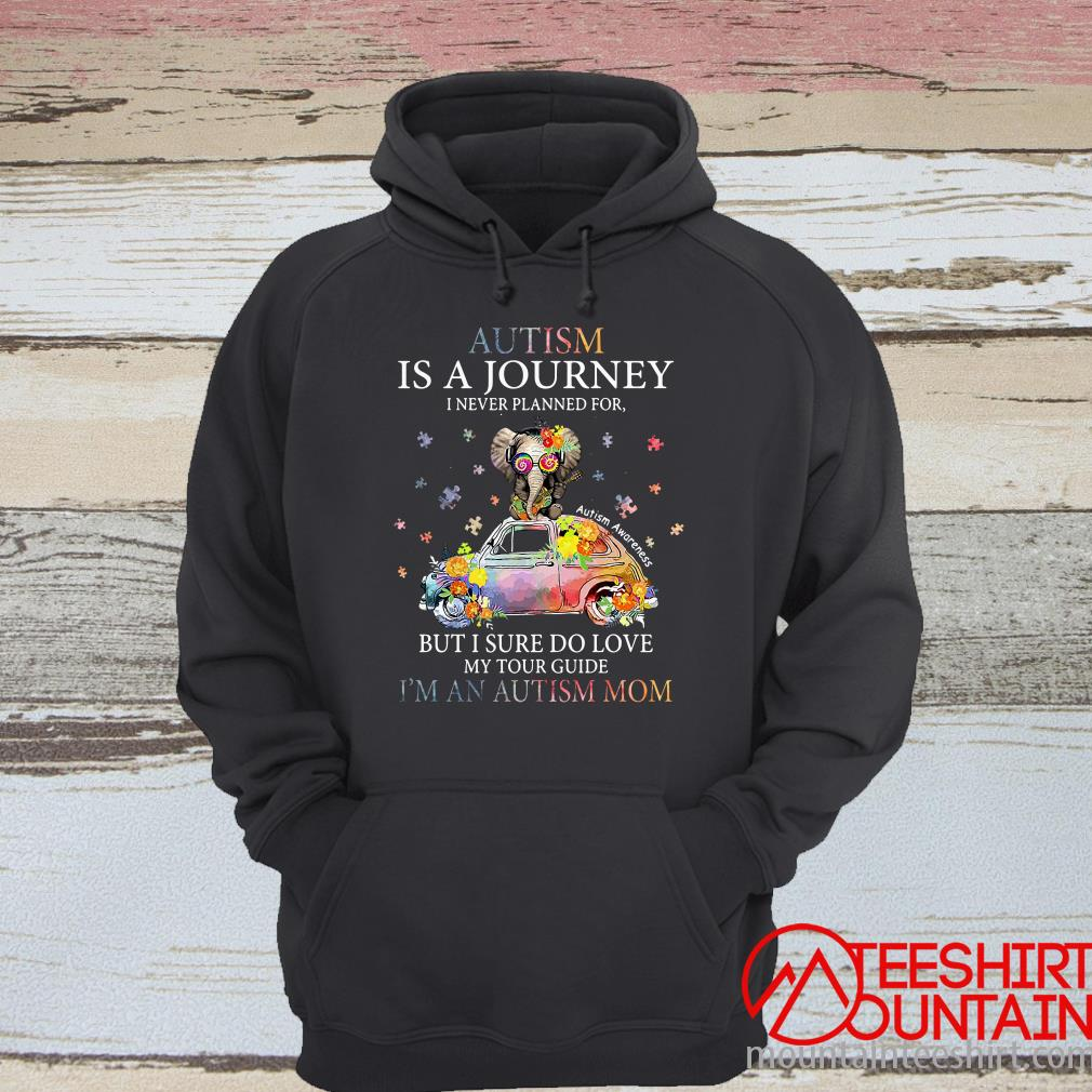 Autism Is A Journey I Never Planned For But I Sure Do Love My Tour Guide Shirt