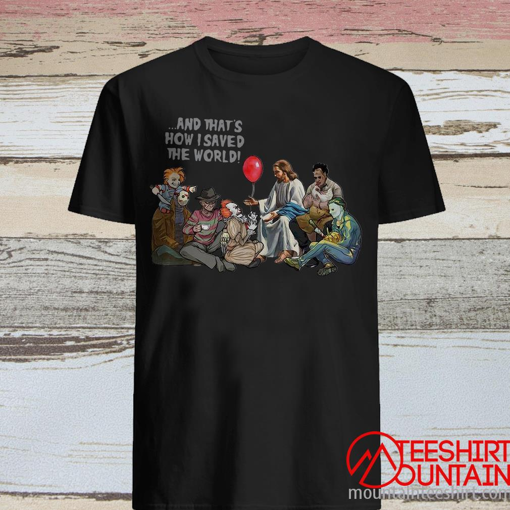 Jesus And That's How I Saved The World Halloween Horror Characters Shirt