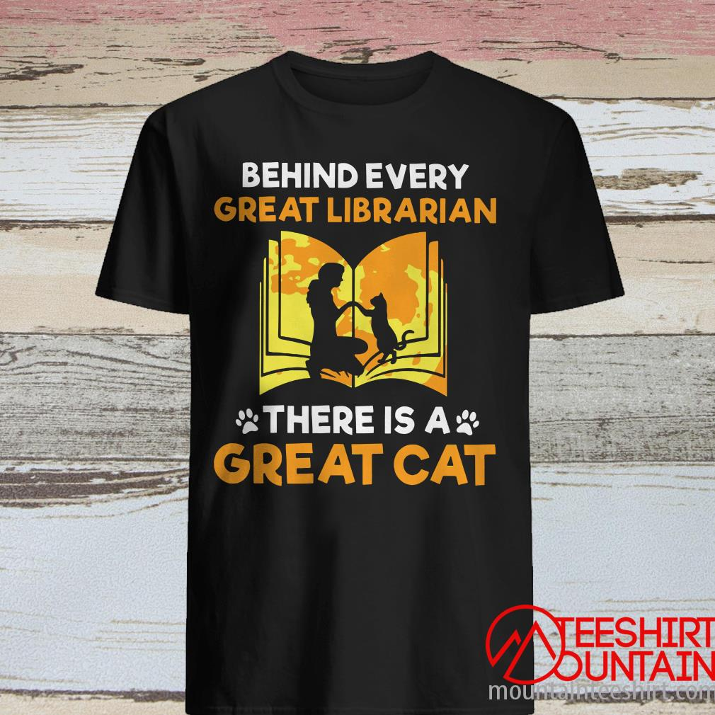 Behind Every Great Librarian There Is A Great cat Shirt