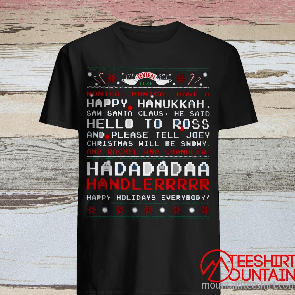 Friends Tv Show Monica Monica Have A Happy Hanukkah Saw Santa Claus Christmas Ugly Shirt