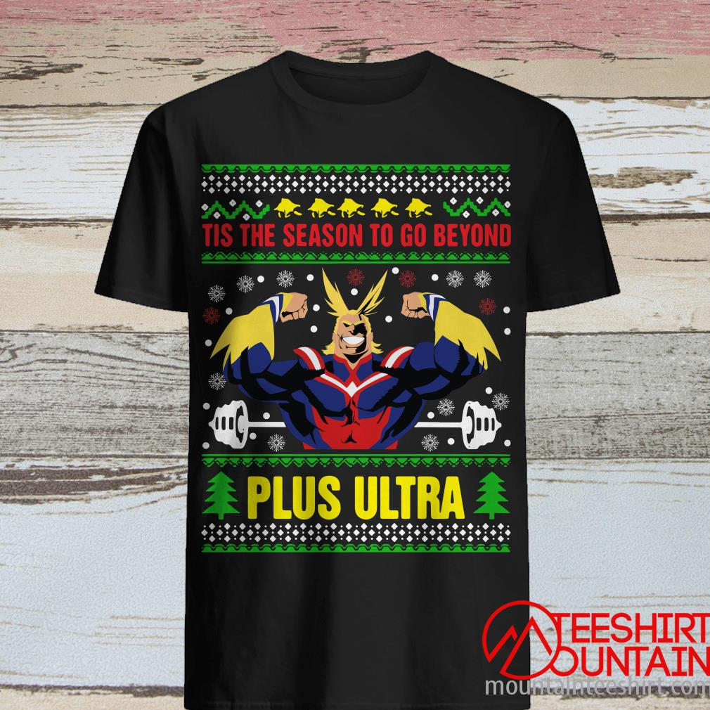 Tis The Season To Go Beyond Plus Ultra Christmas Shirt