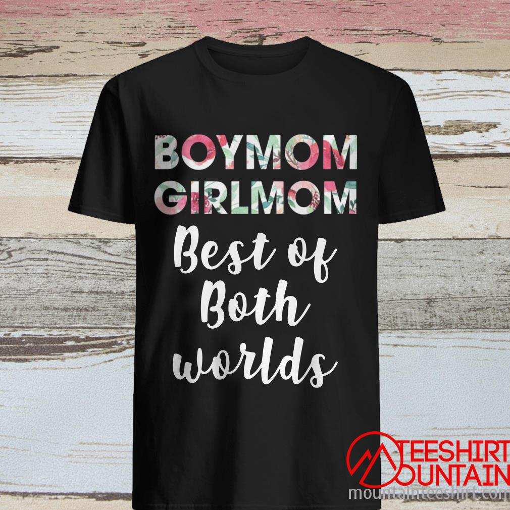 Floral Boymom Girlmom Best Of Both Worlds Shirt