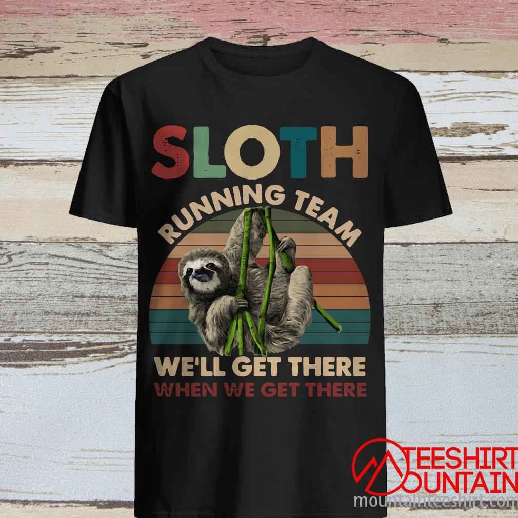 Sloth Running Team We'll Get There When We Get There Vintage Shirt