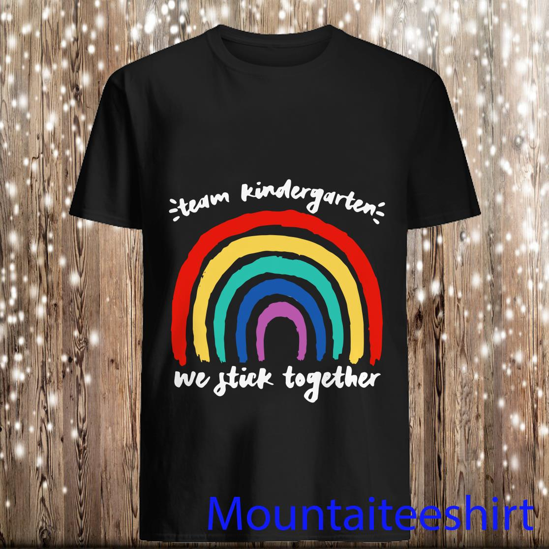 Team Kindergarten We Stick Together Rainbow Teacher Student Shirt