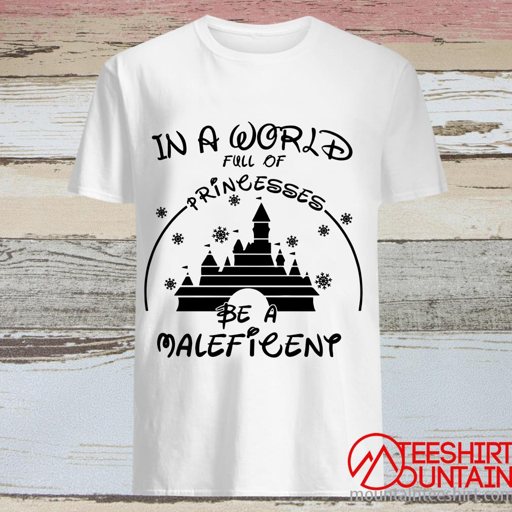 In A World Full Of Princesses Be A Maleficent Shirt