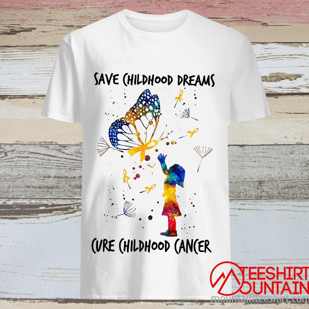 Pretty Save Childhood Dreams Cure Childhood Cancer Shirt