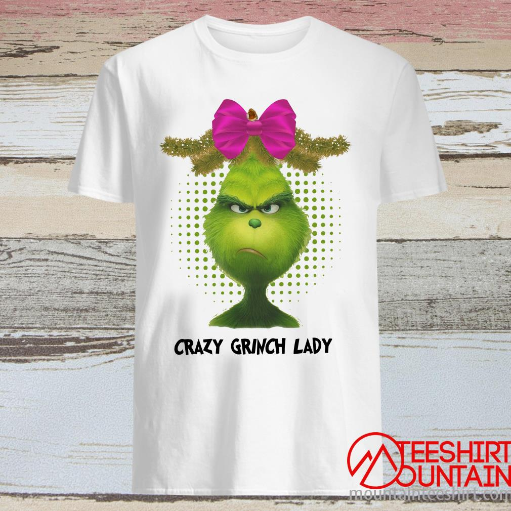 Crazy Grinch Lady Shirt