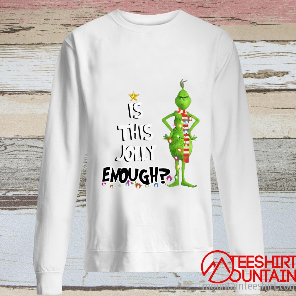 The Grinch Is This Jolly Enough Light Christmas Shirt