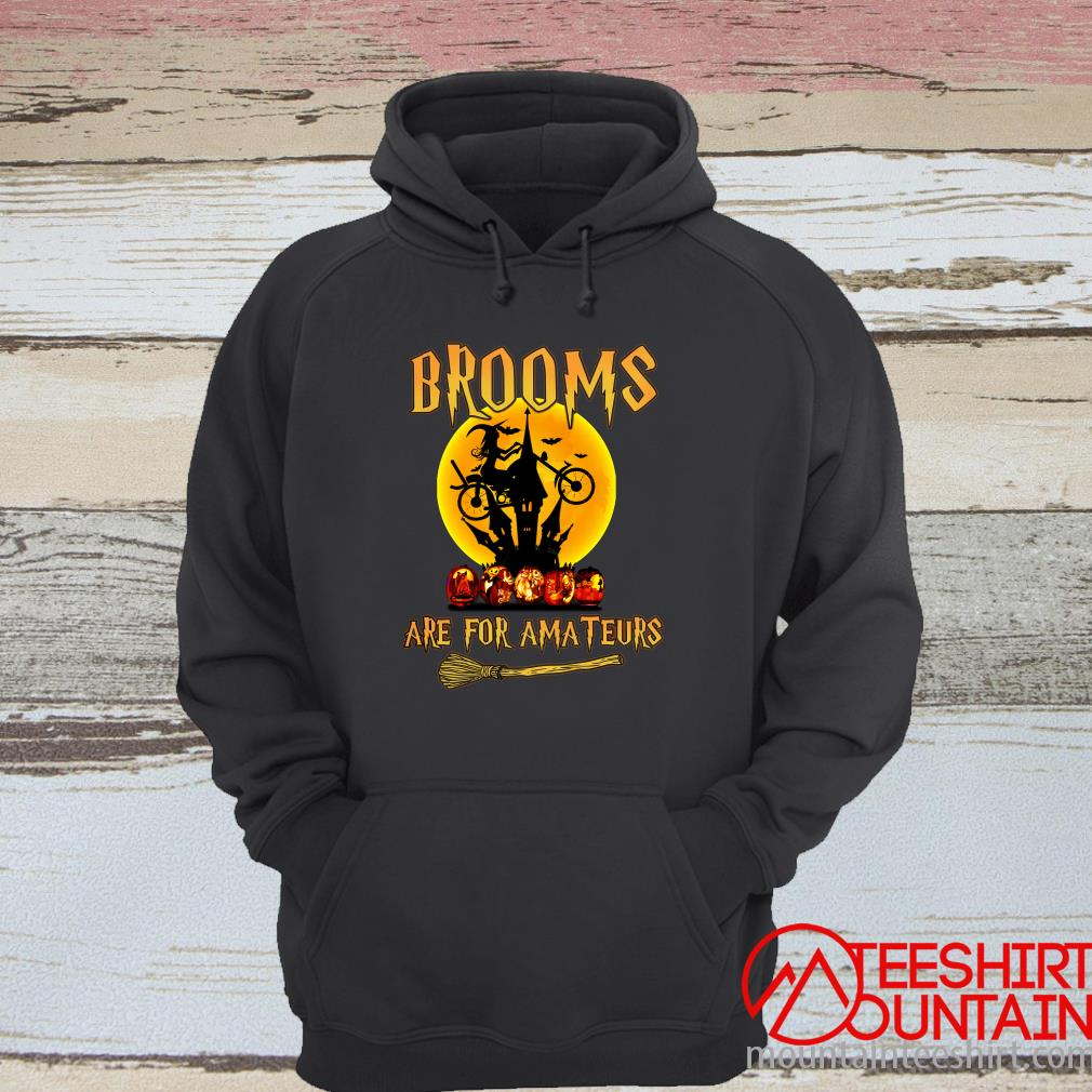 Brooms Are For Amateur Shirt