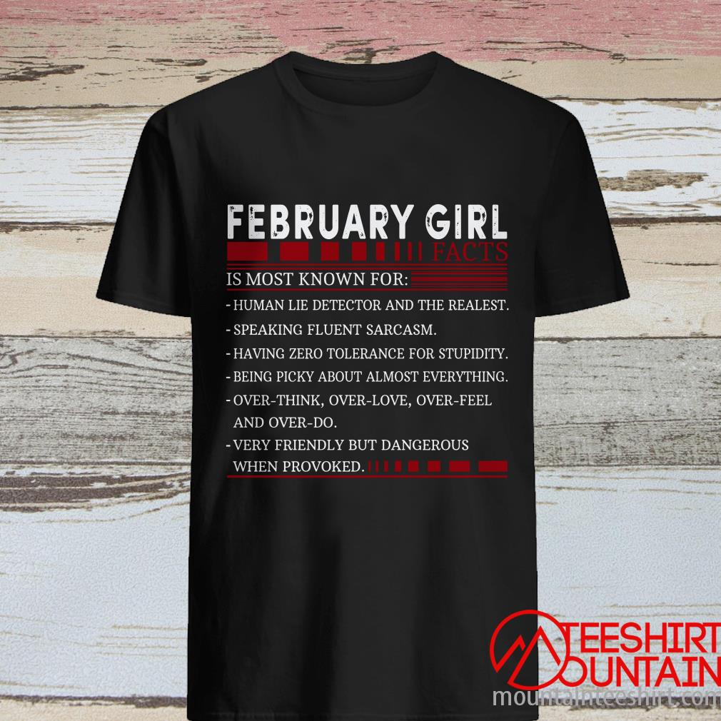February Girl Facts Is Most Known For Human Lie Detector Shirt