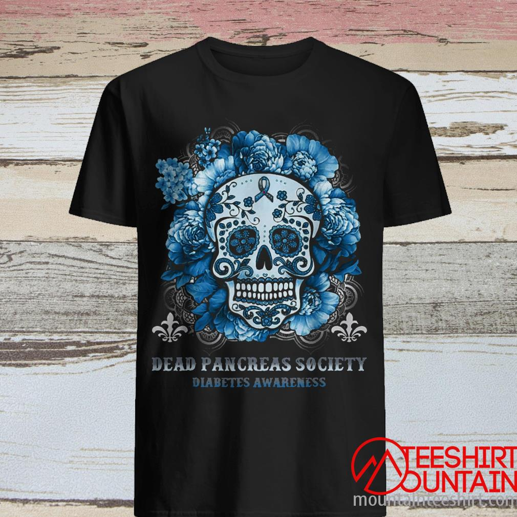 Dead Pancreas Society Diabetes Awareness Sugar Skull Gifts Shirt