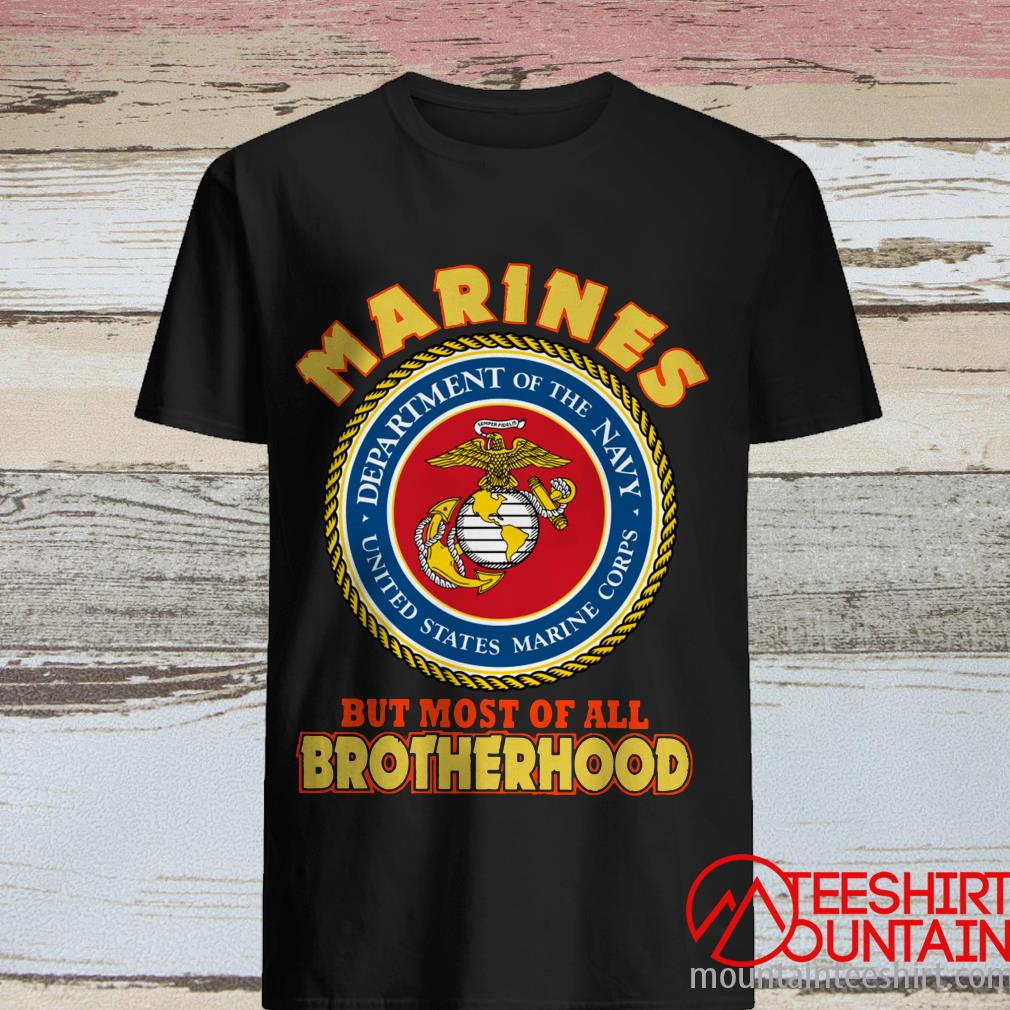 Marines It Represents Combat And War But Most Of All Brotherhood Shirt