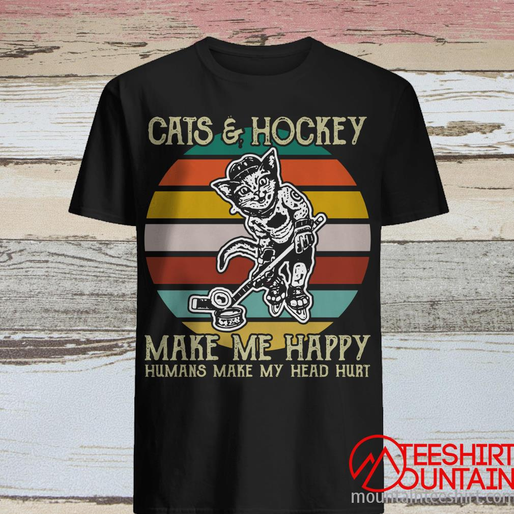 Cats And Hockey Make Me Happy Humans Make My Head Hurt Vitage Shirt