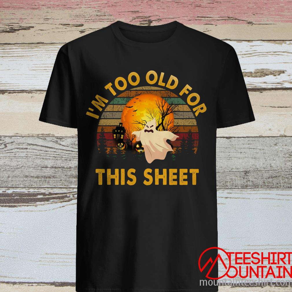 Ghost I Sheet You Not I_m So Ready For Halloween Vintage Shirt