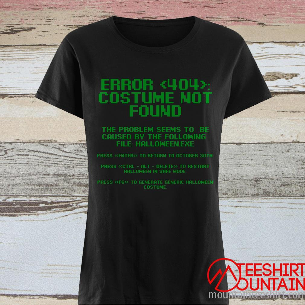 Nice Halloween Error 404 Costume Not Found Apparel, Funny Geeky Shirt
