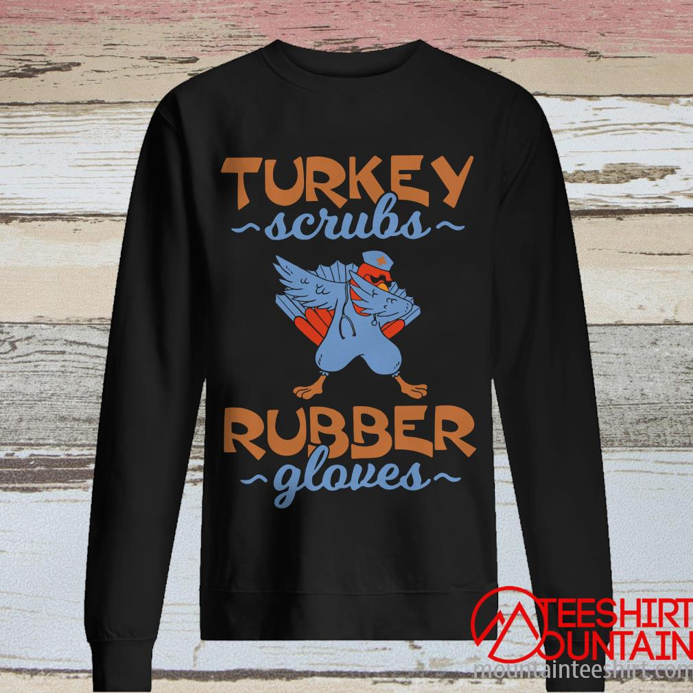 Nurse Turkey Scrubs Rubber Gloves Shirt