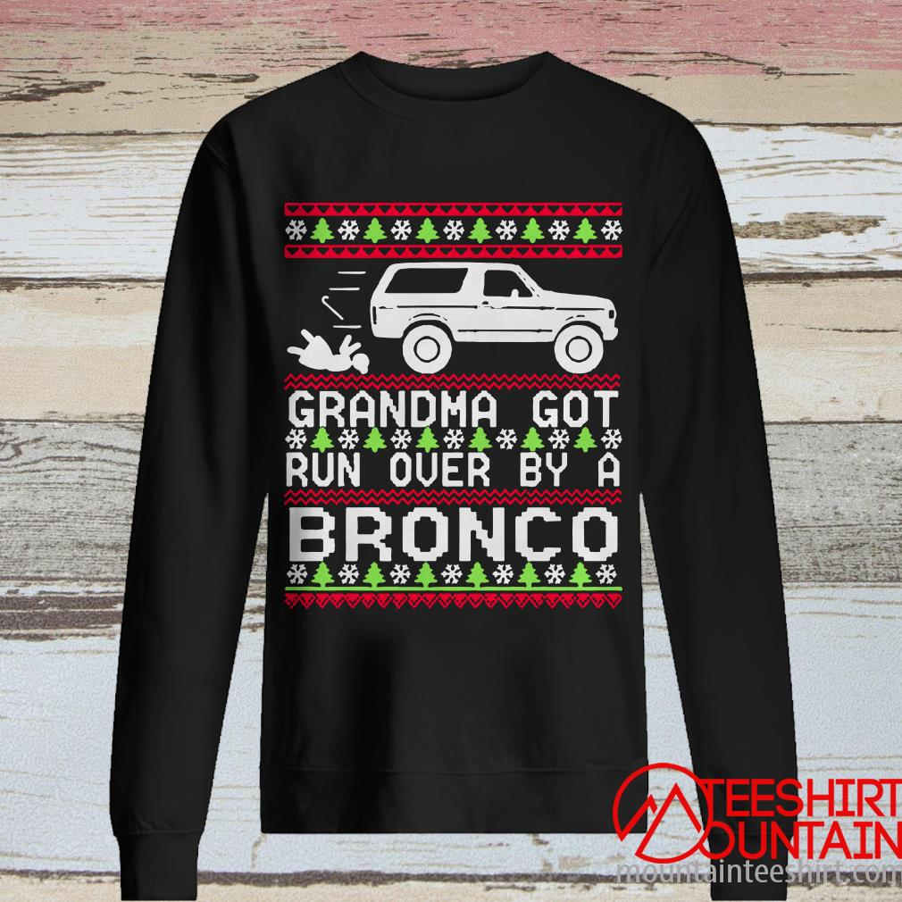 Grandma Got Run Over By A Bronco Ugly Christmas SweaterGrandma Got Run Over By A Bronco Ugly Christmas Sweater