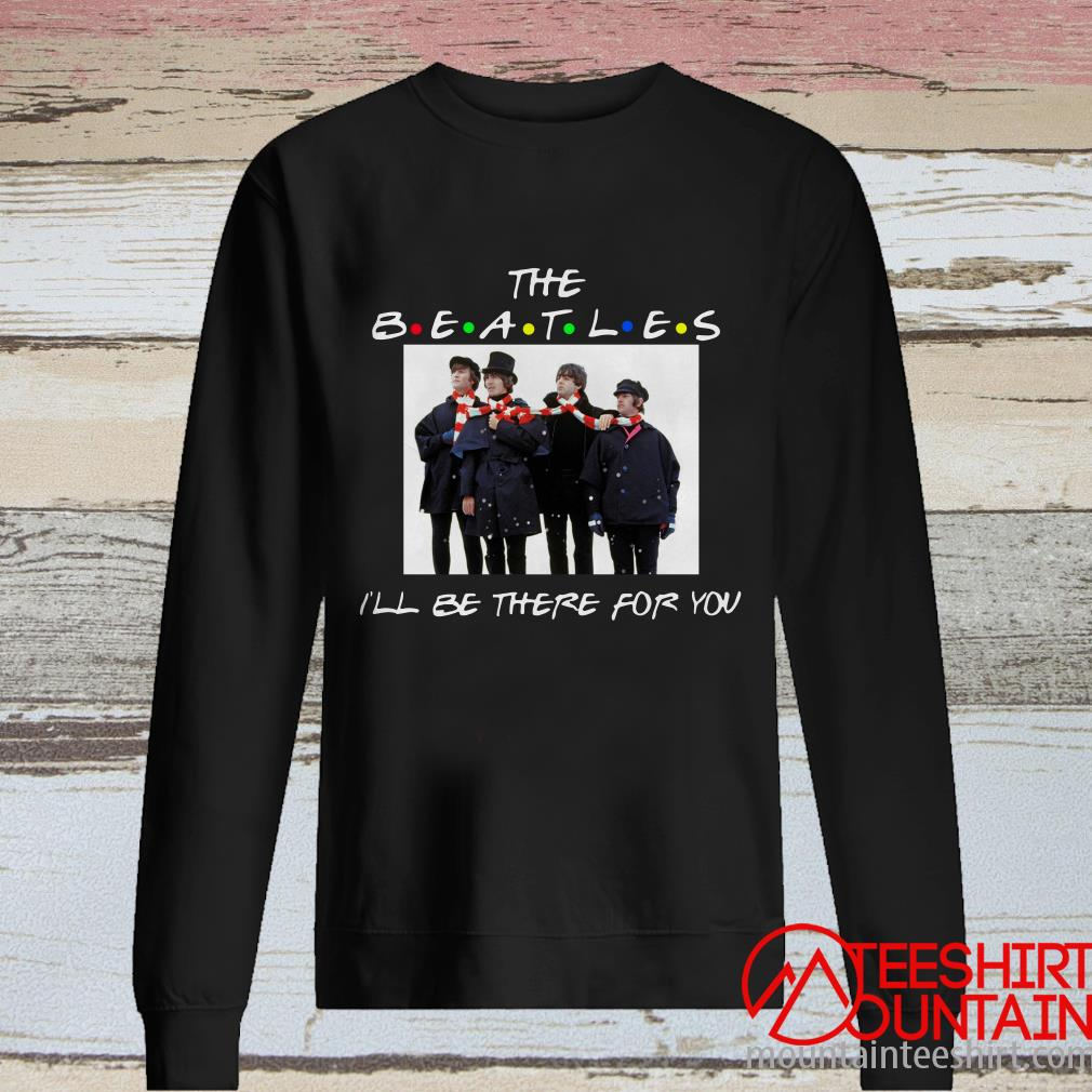 The Beatles I'll Be There For You Friends Christmas Sweatshirt