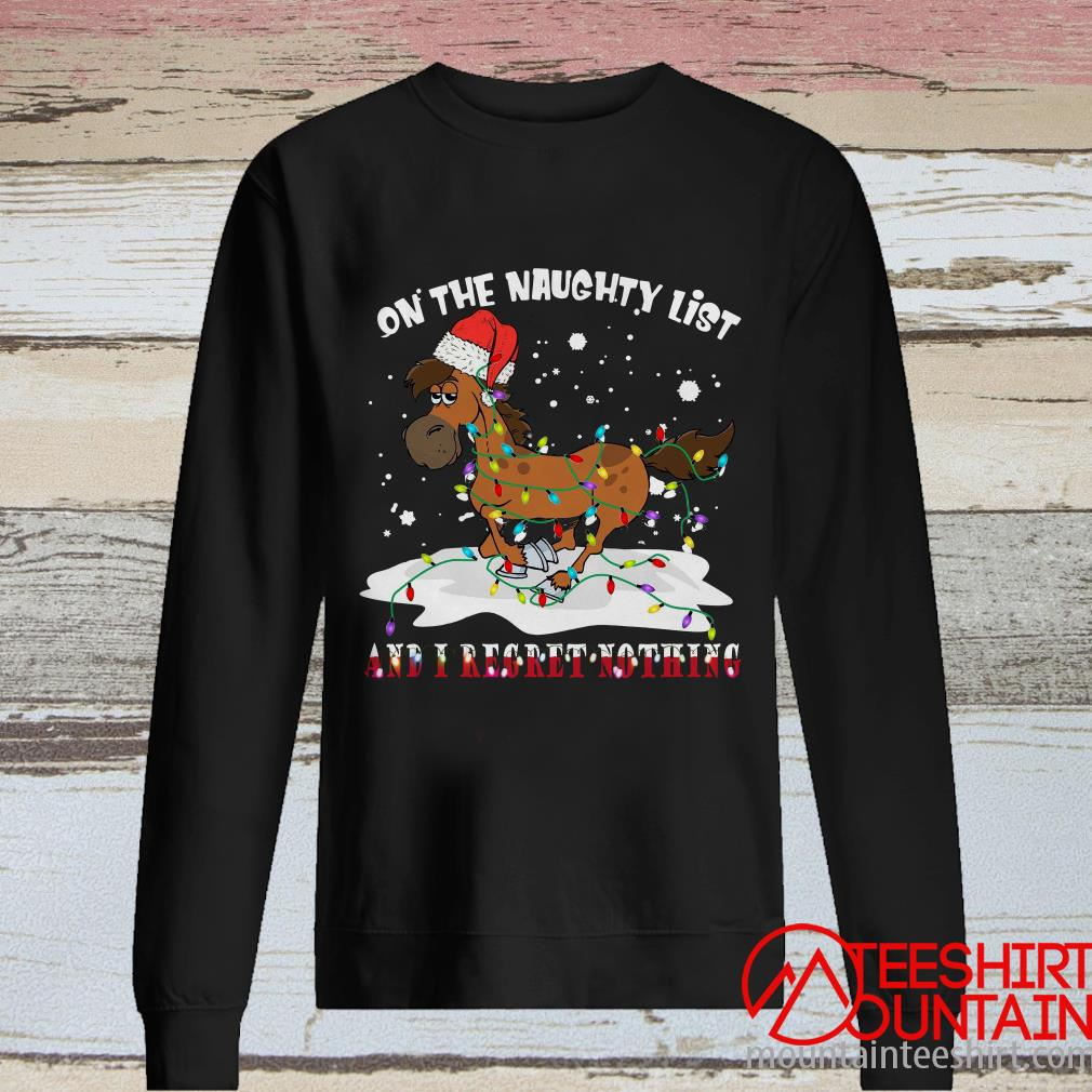 Horse On The Naughty List and I Regret Nothing Christmas Sweater