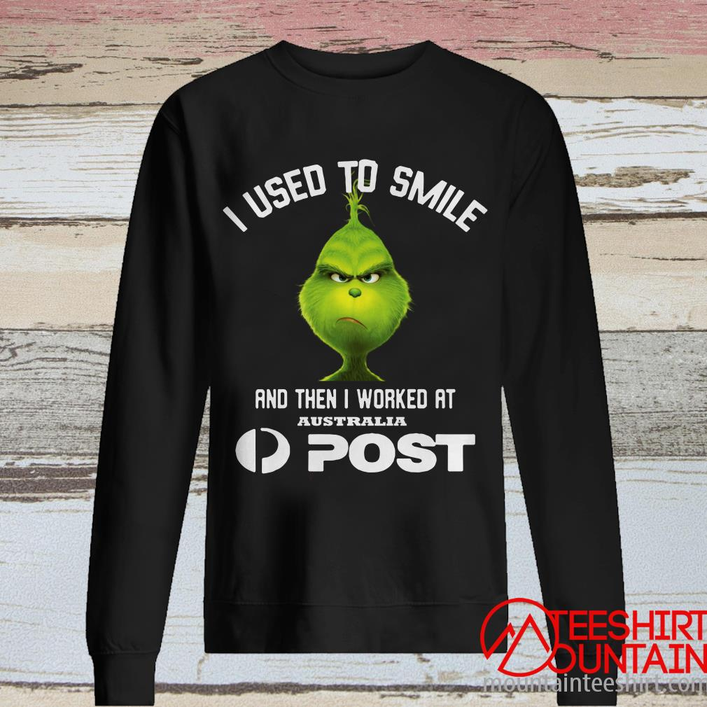 Grinch I Used To Smile And Then I Worked At Australia Post Shirt