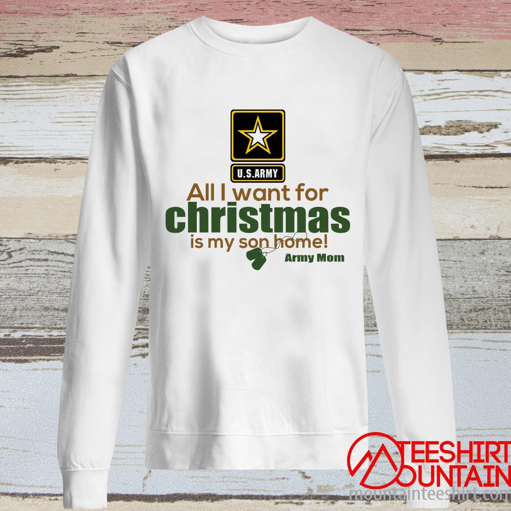U.S.Army All I Want For Christmas Is My Son Home Marine Mom Sweatshirt