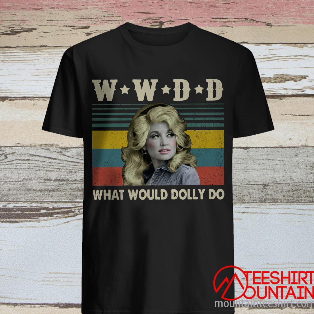Wwdd What Would Dolly Do Vintage Shirt