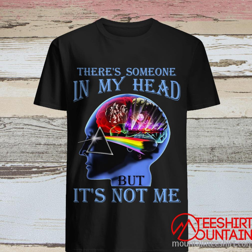 There's Someone In My Head But It's Not Me Pink Floyd T-Shirt