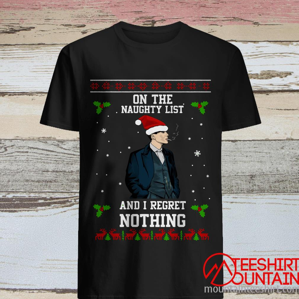Thomas Shelby On The Naughty List And I Regret Nothing Ugly Christmas Sweatshirt