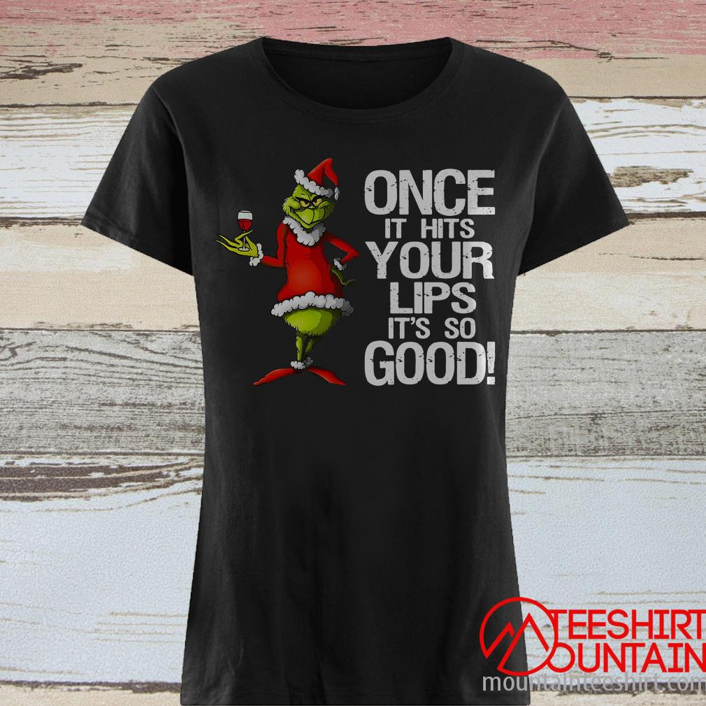 Grinch Once It Hits Your Lips It's So Good Christmas Sweatshirt