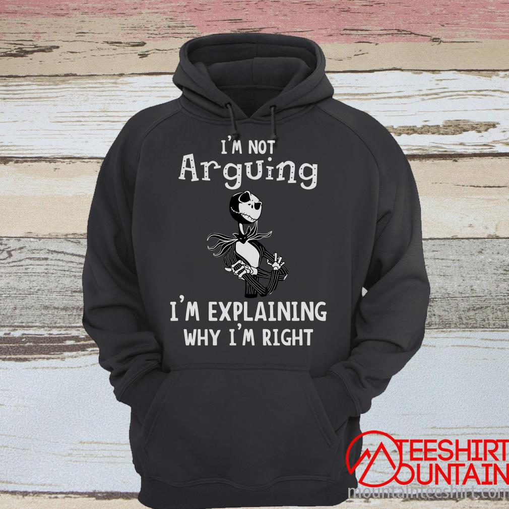 Jack Skellington I'm Not Arguing I'm Explaining Why I'm Right Shirt
