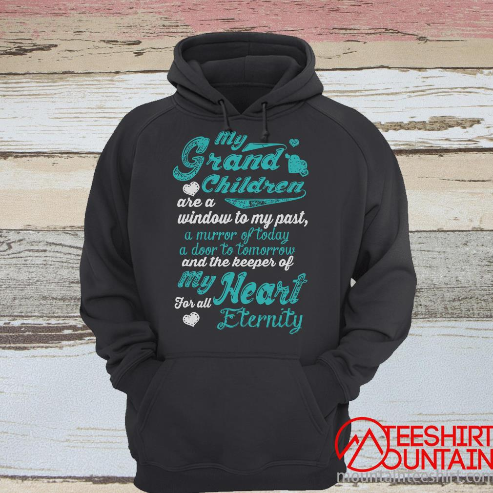 My Grandchildren Are A Window To My Past A Mirror Of Today A Door To Tomorrow Shirt