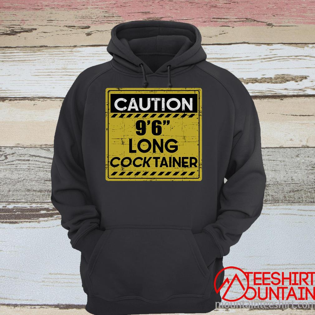 Caution 9' 6'' Long Cock Tainer Shirt