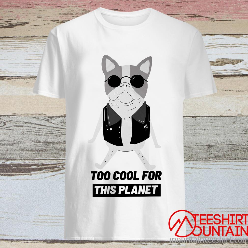Pug Too Cool For This Planet T-Shirt