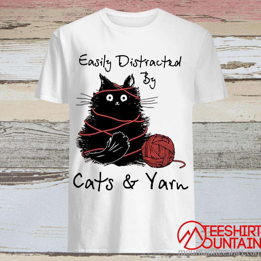 Easily Distracted By Cats And Yarn T-Shirt