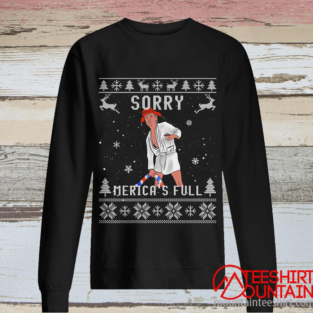 Nice Donald Trump Sorry Merica's Full Ugly Christmas Sweater