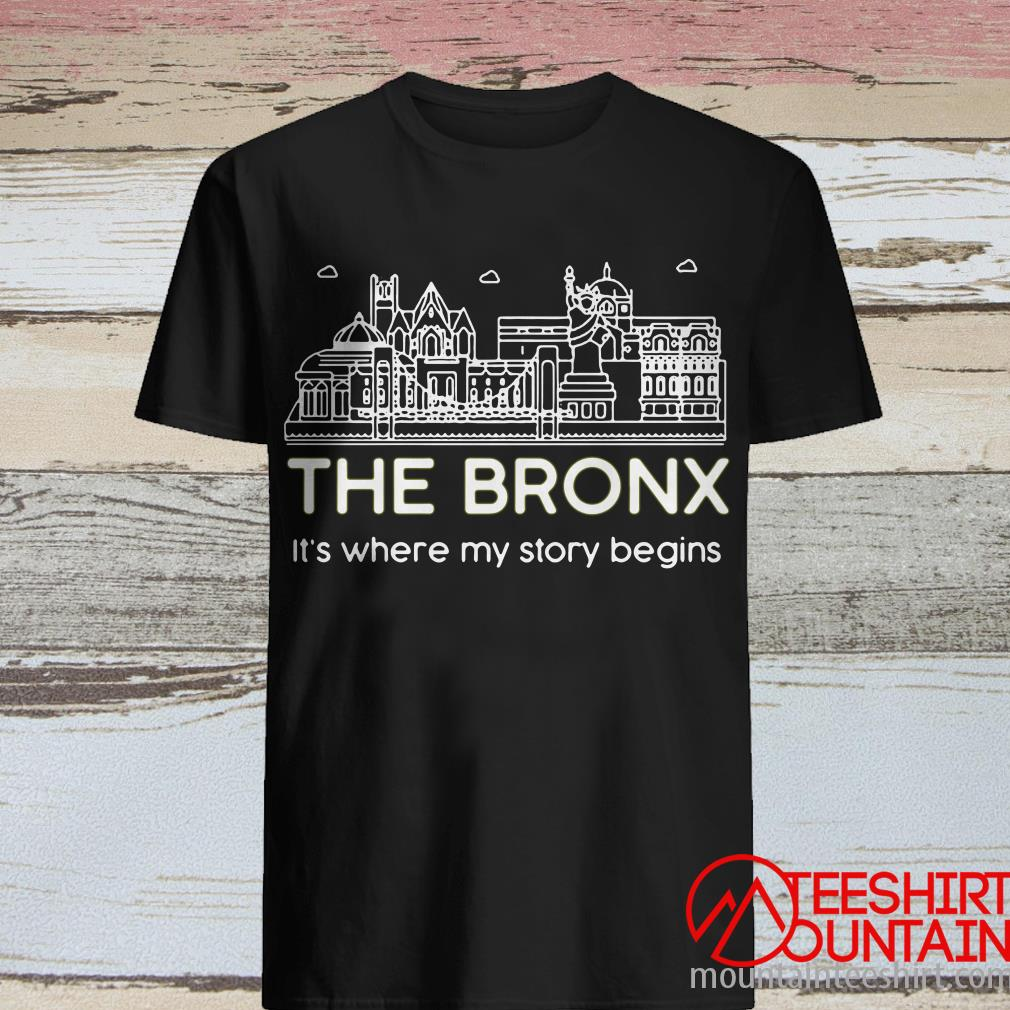The Bronx It's Where My Story Begins T-Shirt