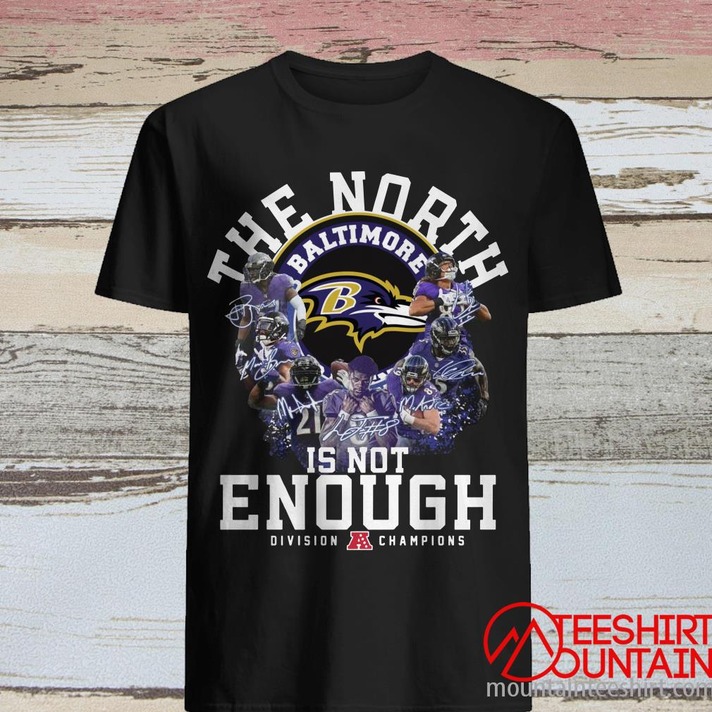 The North Baltimore Ravens Is Not Enough Division Champions Shirt