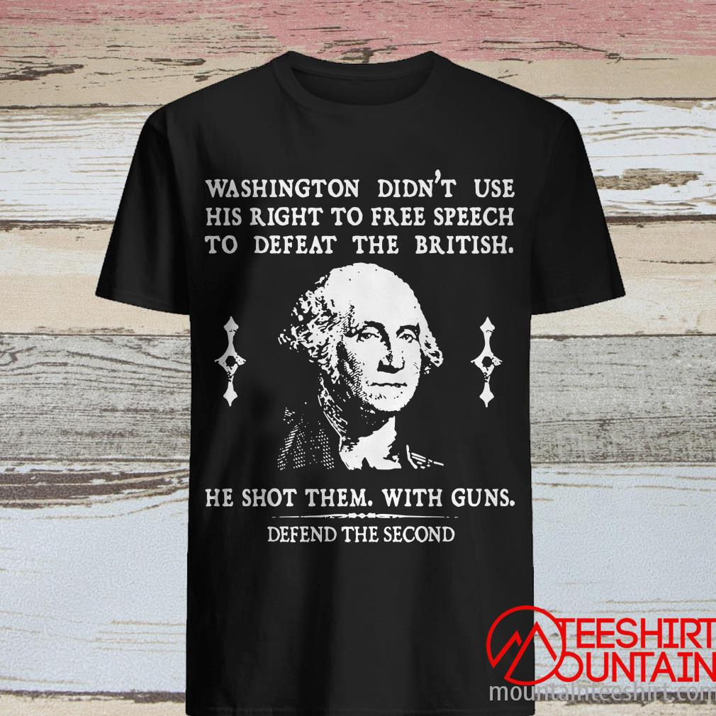 Washington Didn't Use His Right To Free Speech To Defeat The British T-Shirt
