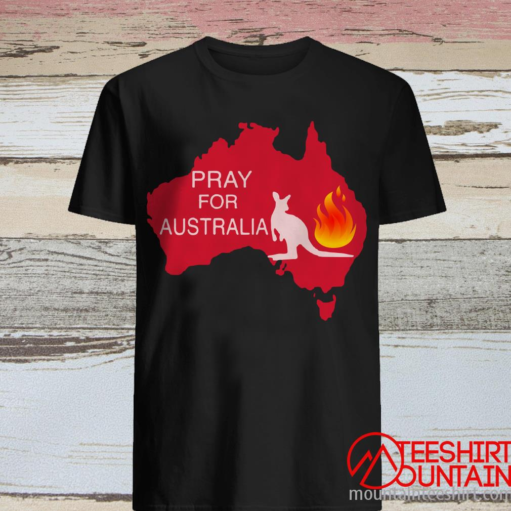 Pray For Australia Wildfire Fire T-Shirt