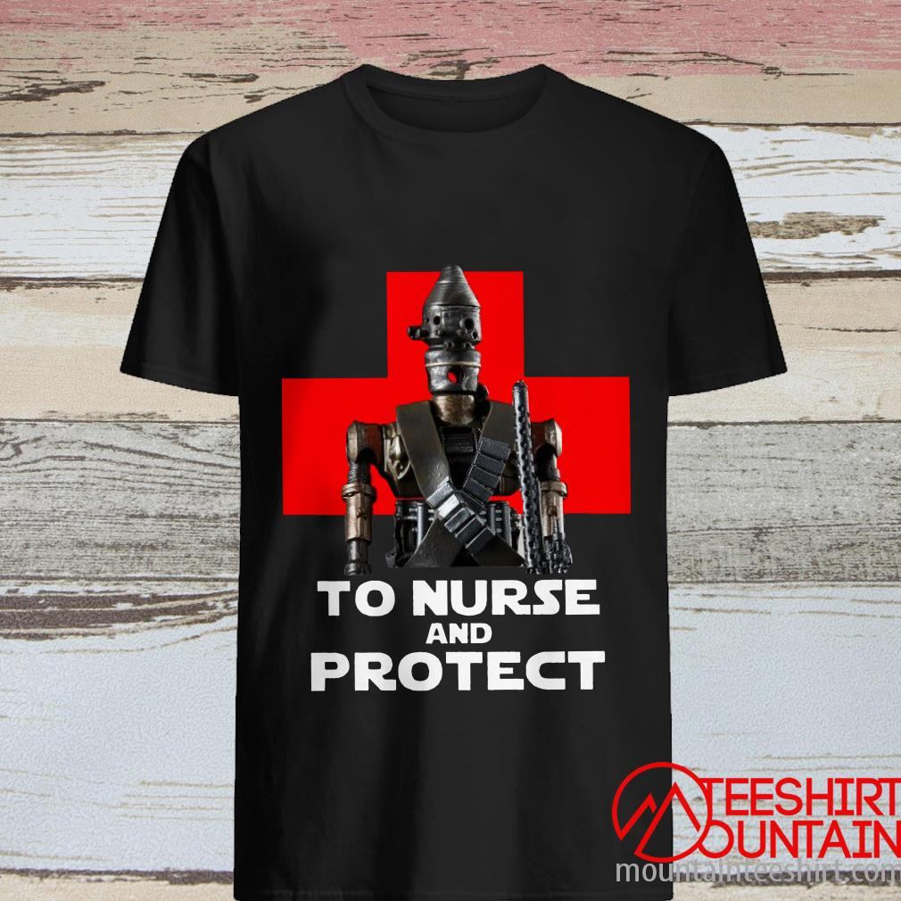 To Nurse And Protect B Shirt