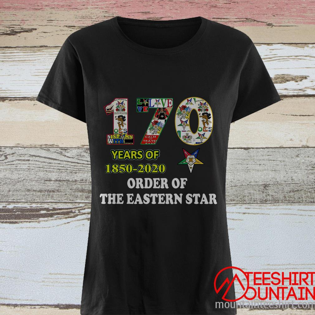 170 Years Of 1850 2020 Order Of The Eastern Star Shirt